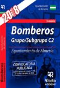 BOMBEROS GRUPO/SUBGRUPO C2 AYUNTAMIENTO DE ALMERIA: TEMARIO - 9788417439415 - VV.AA.