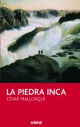 LA PIEDRA INCA - 9788423692415 - CESAR MALLORQUI