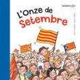 L ONZE DE SETEMBRE - 9788424647315 - ANNA CANYELLES