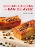RECETAS CASERAS CON PAN DE AYER - 9788425347115 - XAVIER BARRIGA