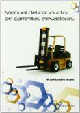 MANUAL DE CONDUCTOR DE CARRETILLAS ELEVADORAS - 9788428381215 - MARIA JOSE ESCUDERO SERRANO