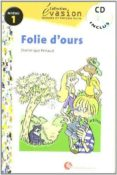 FOLIE D OURS (INCLUYE CD) (EVASION LECTURAS EN FRANCES) (1º ESO) - 9788429409215 - DOMINIQUE RENAUD