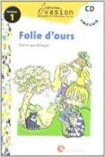 FOLIE D OURS (INCLUYE CD) (EVASION LECTURAS EN FRANCES) (1º ESO) - 9788429409215 - DOMINIQUE RENAUD