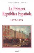 la primera república española 1873 - 1874 (ebook)-francisco marti gilabert-9788432139215