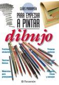 Descarga electrónica de libros electrónicos gratis. GUÍAS PARRAMÓN PARA EMPEZAR A PINTAR. DIBUJO de EQUIPO PARRAMÓN PAIDOTRIBO en español 9788434242715