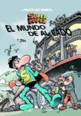 MAGOS DEL HUMOR Nº 140: EL MUNDO DE AL LADO (SUPERLOPEZ) - 9788466646215 - JAN