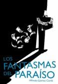 LOS FANTASMAS DEL PARAISO - 9788467577815 - ALFREDO GOMEZ CERDA