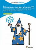 NUMEROS Y OPERACIONES 12 - 9788468013015 - VV.AA.