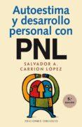 AUTOESTIMA Y DESARROLLO PERSONAL CON PNL - 9788477207115 - SALVADOR A. CARRION LOPEZ
