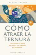COMO ATRAER LA TERNURA (4ª ED.) - 9788477209515 - JACQUES SALOME