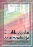 EL HABLA POPULAR DE ALMENDRALEJO (LEXICO REFERENTE AL TIEMPO Y AL A TOPOGRAFIA) - 9788477235415 - MIGUEL BECERRA PEREZ
