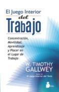 EL JUEGO INTERIOR DEL TRABAJO - 9788478088515 - W. TIMOTHY GALLWEY