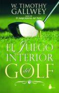 el juego interior del golf (ebook)-w. timothy gallwey-9788478089215