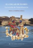 el collar de flores: la novela de tutankhamon-miguel angel martinez artola-9788479547615