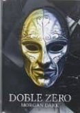 DOBLE ZERO - 9788480411615 - MORGAN DARK