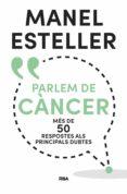 parlem de càncer (ebook)-manel esteller-9788482648415