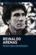 ANTES QUE ANOCHEZCA - 9788483835715 - REINALDO ARENAS