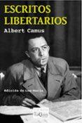 ESCRITOS LIBERTARIOS - 9788483839515 - ALBERT CAMUS