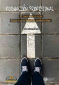 FORMACION PROFESIONAL: EL CAMINO RAZONABLE HACIA UNA SOCIEDAD DE PROFESIONALES - 9788484687115 - ANTONIO ARENAS ALONSO
