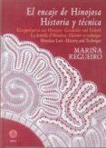 ENCAJE DE HINOJOSA HISTORIA Y TECNICA - 9788486115715 - MARINA REGUEIRO