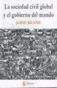 SOCIEDAD CIVIL GLOBAL Y EL GOBIERNO DEL MUNDO - 9788488711915 - JOHN KEANE
