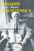 PASADOS LOS SETENTA V - 9788490661215 - ERNST JÜNGER