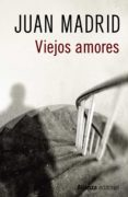 VIEJOS AMORES - 9788491046615 - JUAN MADRID