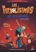 LOS FUTBOLISIMOS: EL MUSICAL - 9788491079415 - ROBERTO SANTIAGO