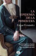 LA EPIDEMIA DE LA PRIMAVERA - 9788491292715 - EMPAR FERNANDEZ