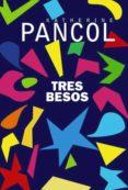 tres besos (adn) (ebook)-katherine pancol-9788491812715