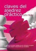 CLAVES DEL AJEDREZ PRACTICO - 9788492517015 - JOHN NUNN