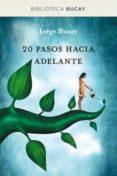 20 PASOS HACIA DELANTE - 9788492981915 - JORGE BUCAY