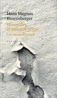 BRUSSELLES: EL MONSTRE GENTIL O LA TUTELA D EUROPA - 9788493826215 - HANS MAGNUS ENZENSBERGER