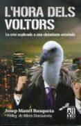 L HORA DELS VOLTORS - 9788493870515 - JOSEP MANEL BUSQUETA