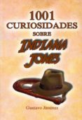 1001 CURIOSIDADES SOBRE INDIANA JONES - 9788494749315 - GUSTAVO JIMENEZ