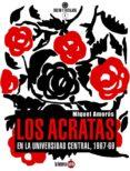 LOS ÁCRATAS EN LA UNIVERSIDAD CENTRAL, 1967-1969 - 9788494828515 - VV.AA.