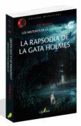 LA RAPSODIA DE LA GATA HOLMES (LOS MISTERIOS DE LA GATA HOLMES 3) - 9788494829215 - JIRO AKAGAWA