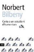 CARTA A UN ESTUDIANT D HUMANITATS - 9788496201415 - NORBERT BILBENY