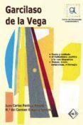 GARCILASO DE LA VEGA (GUIA DE LECTURA) - 9788496634015 - MARIA DEL CARMEN VAQUERO SERRANO