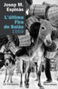 L ULTIMA FIRA DE SALAS 1959 - 9788496735415 - JOSEP MARIA ESPINAS
