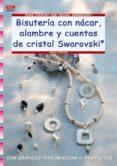 BISUTERIA CON NACAR, ALAMBRE Y CUENTAS DE CRISTAL SWAROVSKI - 9788498740615 - PETRA PIETSCH