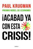 ¡ACABAD YA CON ESTA CRISIS! - 9788498922615 - PAUL KRUGMAN