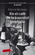 EL CAFE DE LA JOVENTUT PERDUDA - 9788499301815 - PATRICK MODIANO