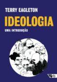 Libros con descargas gratuitas de libros electrónicos disponibles IDEOLOGIA (2ª EDIÇÃO) in Spanish 9788575597415 de TERRY EAGLETON DJVU