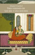 TRES VISIONES DE LAS MIL Y UNA NOCHES - 9789877121315 - DANIEL GUEBEL
