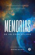 Descarga gratuita de libros de ordenador en línea. MEMORIAS DE UN GRAN ECLIPSE 9789878703015 de MARINO MILINIC