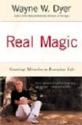 REAL MAGIC: CREATING MIRACLES IN EVERYDAY LIFE - 9780060935825 - WAYNE W. DYER