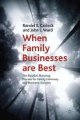 when family businesses are best: the parallel planning process for family harmony and business success-randel s. carlock-john l. ward-9780230222625