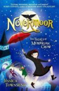 NEVERMOOR: THE TRIALS OF MORRIGAN CROW - 9781510103825 - JESSICA TOWNSEND