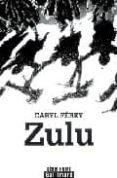 ZULU (PRIX NOUVEL OBS ET BIBLIOBS DU ROMAN NOIR 2009. GRAND PRIX DES LECTRICES DE ELLE 2009 (POLICIER)) - 9782070120925 - CARYL FEREY